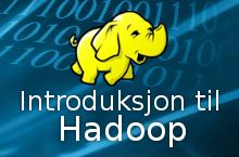 Introduksjon til Big Data med Hadoop